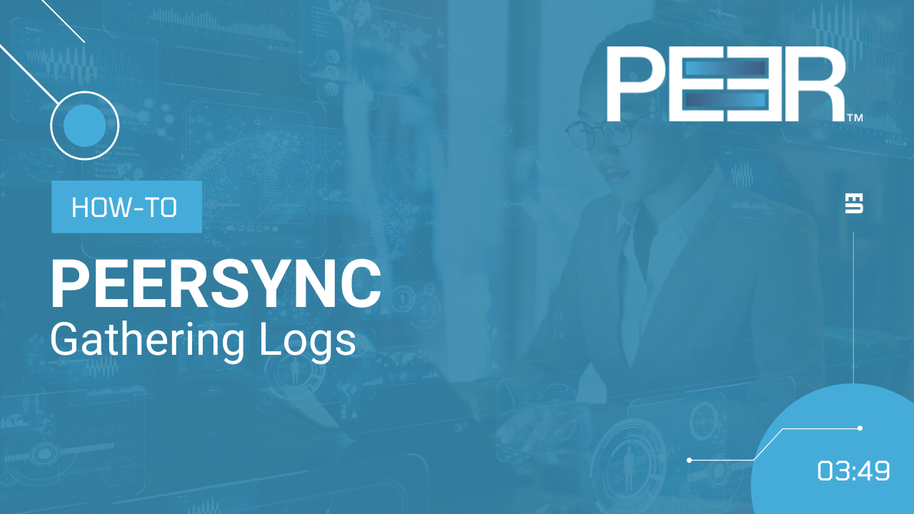 Preview Video PeerSync Gathering Logs